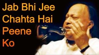 Jab Bhi Jee Chahta Hai Peene Ko by Nusrat Fateh Ali Khan Full