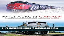 [PDF] Rails Across Canada: The History of Canadian Pacific and Canadian National Railways Full