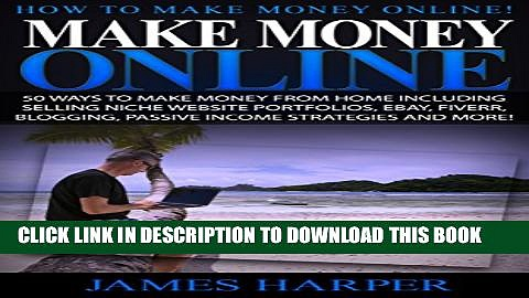 [PDF] Make Money Online: How To Make Money Online! –  50 Ways To Make Money From Home Including