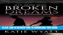 [PDF] Mail Order Bride: Broken Dreams: Western Historical Romance (Brides of Blackthorn Manor