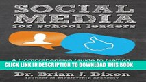 [PDF] Social Media for School Leaders: A Comprehensive Guide to Getting the Most Out of Facebook,