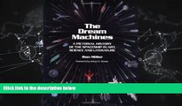 Choose Book The Dream Machines: An Illustrated History of the Spaceship in Art, Science and