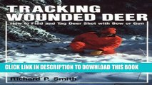 [PDF] Tracking Wounded Deer: How to Find and Tag Deer Shot with Bow or Gun Popular Online