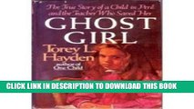 [PDF] Ghost Girl: The True Story of a Child in Peril and the Teacher Who Saved Her Popular Colection