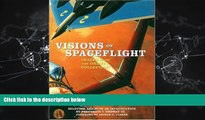 Enjoyed Read Visions of Spaceflight: Images from the Ordway Collection