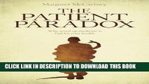 [PDF] The Patient Paradox  Why Sexed-Up Medicine Is Bad For Your Health Popular Collection
