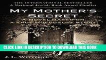 PDF] My Mother s Secret: A Novel Based on a True Holocaust Story