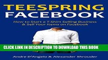 [PDF] TEESPRING FACEBOOK: How to Start a T-Shirt Selling Business   Sell Your Items on Facebook