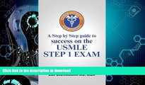 READ BOOK  The Step 1 Method: A Step by Step Guide to Success on the Usmle Step 1 Exam FULL ONLINE