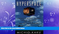 Enjoyed Read Hyperspace: A Scientific Odyssey through Parallel Universes, Time Warps, and the