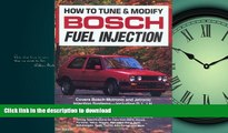 READ PDF How to Tune and Modify Bosch Fuel Injection (Motorbooks Workshop) READ NOW PDF ONLINE