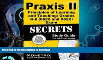 GET PDF  Praxis II Principles of Learning and Teaching: Grades K-6 (0622) Exam Secrets Study