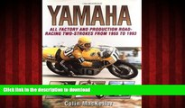 READ PDF Yamaha Racing Motorcycles: All Factory and Production Road-Racing Two-Strokes from 1955
