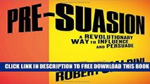 New Book Pre-Suasion: A Revolutionary Way to Influence and Persuade