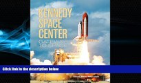 Online eBook Kennedy Space Center: Gateway to Space