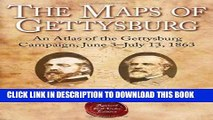 Collection Book The Maps of Gettysburg: An Atlas of the Gettysburg Campaign, June 3 - July 13, 1863