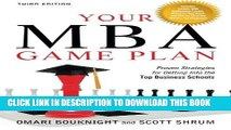 New Book Your MBA Game Plan, Third Edition: Proven Strategies for Getting Into the Top Business