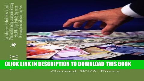 [Read PDF] Day Trading Forex For Profit : How To Crash It With Forex Daytrading Underground