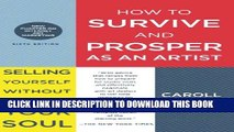 [PDF] How to Survive and Prosper as an Artist: Selling Yourself Without Selling Your Soul Popular