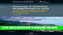 [Read PDF] Yunnan-A Chinese Bridgehead to Asia: A Case Study of China s Political and Economic