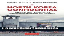 [Read PDF] North Korea Confidential: Private Markets, Fashion Trends, Prison Camps, Dissenters and