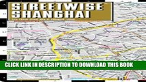 New Book Streetwise Shanghai Map - Laminated City Center Street Map of Shanghai, China