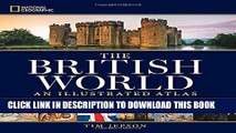 New Book National Geographic The British World: An Illustrated Atlas
