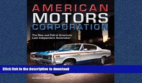 READ PDF American Motors Corporation: The Rise and Fall of America s Last Independent Automaker