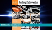 read here  Custom Motorcycles: Choppers Bobbers Baggers (Idea Book)