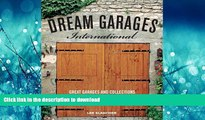 READ THE NEW BOOK Dream Garages International: Great Garages and Collections from around the World