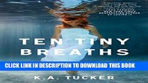 [PDF] Ten Tiny Breaths: A Novel (The Ten Tiny Breaths Series) Popular Online