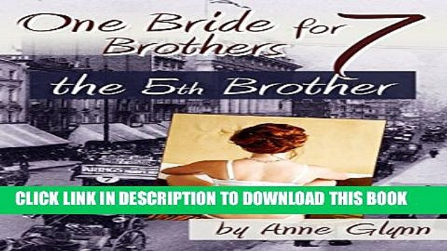 [PDF] One Bride for Seven Brothers: The Fifth Brother (Mail Order Mischief Book 3) Full Online