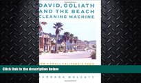 GET PDF  David, Goliath and the Beach Cleaning Machine: How a Small California Town Fought an Oil