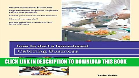 [Read PDF] How to Start a Home-based Catering Business (Home-Based Business Series) Ebook Free
