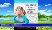 Big Deals  Parenting Your Stressed Child: 10 Mindfulness-Based Stress Reduction Practices to Help