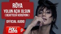 Röya - Yolun Açık Olsun ( Beattech Versiyon ) - Official Audio