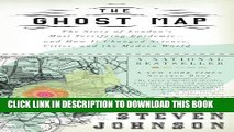 [PDF] The Ghost Map: The Story of London s Most Terrifying Epidemic--and How It Changed Science,