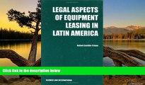 Deals in Books  Legal Aspects of Equipment Leasing in Latin America  Premium Ebooks Online Ebooks