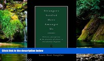 Must Have  Strangers Settled Here Amongst Us: Policies, Perceptions and the Presence of Aliens in