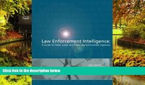 READ FULL  Law Enforcement Intelligence:  A Guide for State, Local, and Tribal Law Enforcement