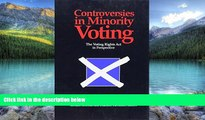 Big Deals  Controversies in Minority Voting: The Voting Rights Act in Perspective  Full Ebooks