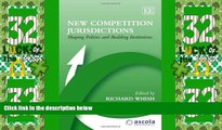 Big Deals  New Competition Jurisdictions: Shaping Policies and Building Institutions (ASCOLA