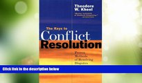 Big Deals  The Keys to Conflict Resolution: Proven Methods of Resolving Disputes Voluntarily  Full