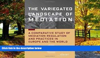 Books to Read  The Variegated Landscape of Mediation: A Comparative Study of Mediation Regulation