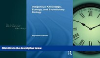 Big Deals  Indigenous Knowledge, Ecology, and Evolutionary Biology (Indigenous Peoples and