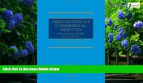 Big Deals  Arbitration of Commercial Disputes: International and English Law and Practice  Best