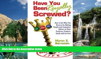 Books to Read  Have You Been Royally Screwed? How to Get What You Deserve By Making People and