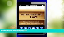 Big Deals  Entertainment Law: The Law Student s Guide to Pursuing a Career in Entertainment Law