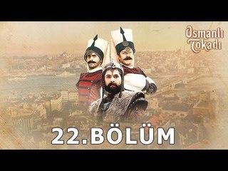 Osmanlı Tokadı - 22.Bölüm