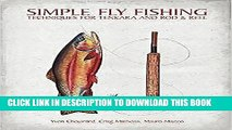 [Read PDF] Simple Fly Fishing: Techniques for Tenkara and Rod and Reel Ebook Free